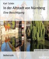In der Altstadt von Nürnberg: Eine Besichtigung