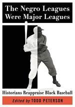 The Negro Leagues Were Major Leagues
