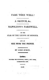 Fare thee well! A sketch &c., Napoleon's farewell [&c.].