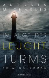 Im Auge des Leuchtturms: Kriminalroman