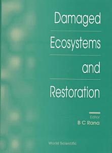 Damaged Ecosystems and Restoration Book