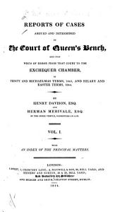 Reports of Cases Argued and Determined in the Court of Queen's Bench: And, Upon Writs of Error from that Court to the Exchequer Chamber, in Trinity and Michaelmas Terms, 1843, and Hilary and Easter Term, 1844