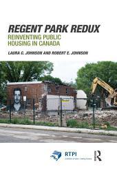 Regent Park Redux: Reinventing Public Housing in Canada
