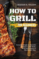 How to Grill for Beginners PDF