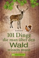 101 Dinge  die man   ber den Wald wissen muss PDF