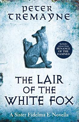 The Lair of the White Fox  A Sister Fidelma e novella