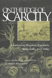 On The Edge of Scarcity: Environment, Resources, Population, Sustainability, and Conflict