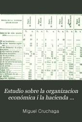 Estudio sobre la organizacion económica i la hacienda pública de Chile: Volumen 2