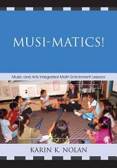Musi-matics!: Music and Arts Integrated Math Enrichment Lessons
