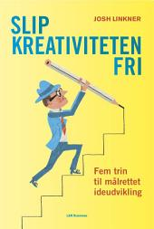 Slip kreativiteten fri