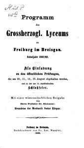 Programm des Großh. Lyceums zu Freiburg im Breisgau: als Einladung zu d. öffentl. Prüfungen. 1867/68
