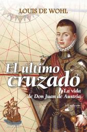 El último cruzado: La vida de don Juan de Austria