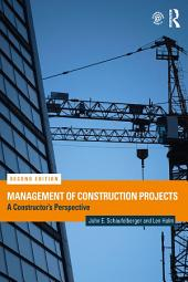 Management of Construction Projects: A Constructor's Perspective, Edition 2