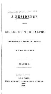 A Residence on the Shores of the Baltic: Volume 1