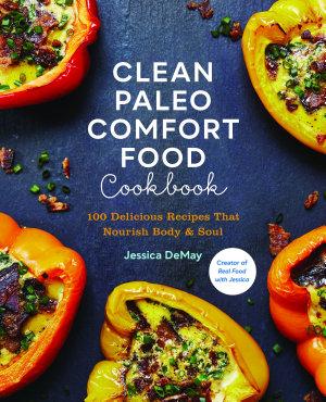 Clean Paleo Comfort Food Cookbook