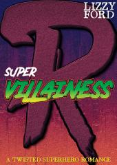 Supervillainess: A Twisted Superhero Romance