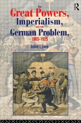 The Great Powers Imperialism And The German Problem 1865 1925