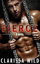 Fierce (New Adult Romance) - Book 1 (Fierce Series)