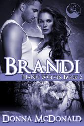 Brandi (Paranormal Romance, Werewolves): Nano Wolves 2