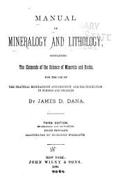 Manual of Mineralogy and Lithology: Containing the Elements of the Science of Minerals and Rocks. For the Use of the Practical Mineralogist and Geologist, and for Instruction in Schools and Colleges