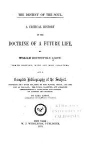 The Destiny of the Soul: A Critical History of the Doctrine of a Future Life