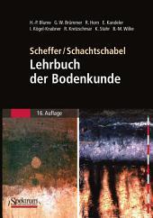 Scheffer/Schachtschabel: Lehrbuch der Bodenkunde: Ausgabe 16