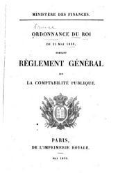 Ordonnance du roi du 31 Mai 1838: portant règlement général sur la comptabilité publique