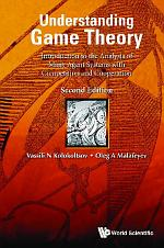 Understanding Game Theory: Introduction To The Analysis Of Many Agent Systems With Competition And Cooperation (Second Edition)