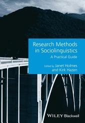 Research Methods in Sociolinguistics: A Practical Guide