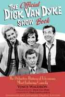 The Official Dick Van Dyke Show Book  Deluxe Expanded Archive Edition  PDF