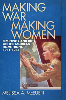Making War  Making Women PDF