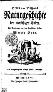 Herrn von Buffons Allgemeine Naturgeschichte der vierfüssigen Thiere: Mit Vermehrungen aus dem Französischen übersetzt. Vierter Band, Band 4