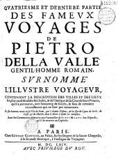 Les fameux voyages de Pietro della Valle, surnommé l'illustre voyageur... avec un dénombrement de tout ce qu'il y a de plus curieux dans la Turquie , la Perse et les indes orientales, [traduit de l'italiein par L. C.]