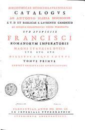 Bibliothecae mediceo-laurentianae catalogus: Tomus primus