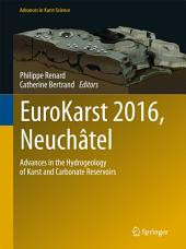 EuroKarst 2016, Neuchâtel: Advances in the Hydrogeology of Karst and Carbonate Reservoirs