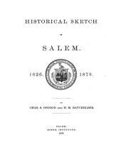 Historical Sketch of Salem, 1626-1879