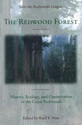 The Redwood Forest: History, Ecology, and Conservation of the Coast Redwoods