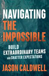 Navigating The Impossible Book PDF