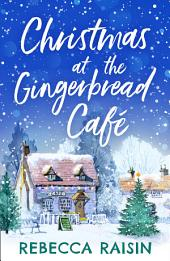 Christmas At The Gingerbread Café (The Gingerbread Café, Book 1)
