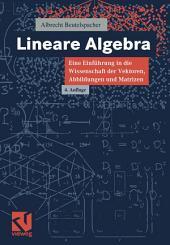 Lineare Algebra: Eine Einführung in die Wissenschaft der Vektoren, Abbildungen und Matrizen, Ausgabe 4