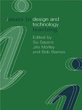 Issues in Design and Technology Teaching