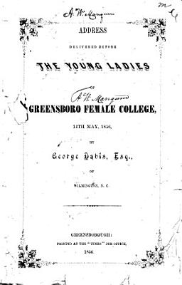 Address Delivered Before the Young Ladies of Greensboro Female College  14th May  1856 PDF