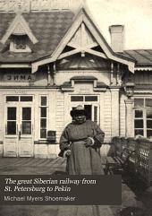 The Great Siberian Railway: From St. Petersburg to Pekin