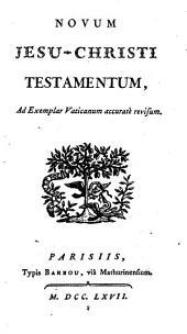 Novum Jesu Christi testamentum, ad exemplar Vaticanum accurati revisum. - Parisiis, Barbon 1767