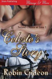 Celeste's Story [Second Chance at Love 2]