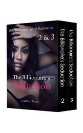 The Billionaire's Seduction 2 & 3 Boxed Set (BWWM Interracial Romance Short Stories)