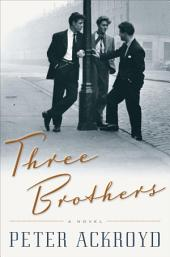 Three Brothers: A Novel