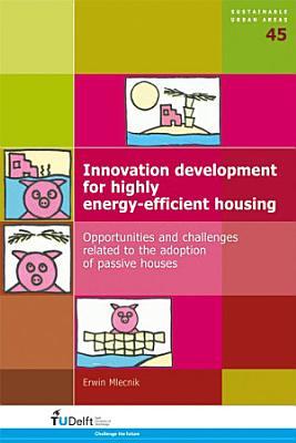 Innovation Development for Highly Energy-Efficient Housing