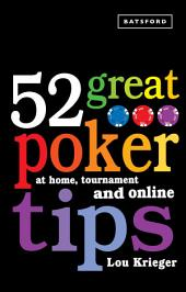 52 Great Poker Tips: At Home, Tournament and Online