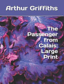 The Passenger from Calais: Large Print